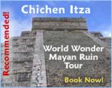 Chichen Itza Mayan Ruin Tour